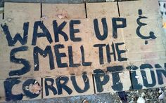 Wake up & smell the corruption. Protest Art, Protest Signs, Excuse Moi, Ex Machina, Power To The People, Cyberpunk, Wake Up, Decir No, Indie
