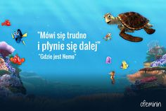 Cytaty z bajek Some Inspirational Quotes, Me Quotes, Keep Swimming, Finding Nemo, Life Motivation, Disney Magic, Motto, Personal Development, Pixar