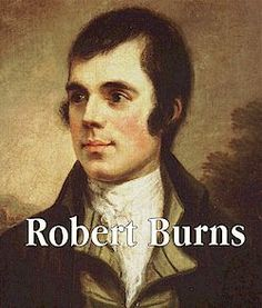 On January 25, Scotland celebrates the birth of its greatest poet, Robert Burns, who was born in Ayrshire on that date in 1759. Description from jdurward.blogspot.com. I searched for this on bing.com/images