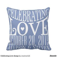 Celebrating Love design #love #personalized #weddinggift #pillow