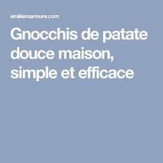 Gnocchis de patate douce maison, simple et efficace Lemon Lush, Le Boudin, Menu, Vegan, Food, Gluten, Easy Food Recipes, Simple House, Cooking Food