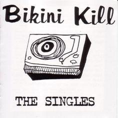 Bikini Kill - [The Singles] Rebel Girl