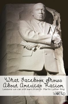 What Facebook Shows About American Racism - Lessons we can still learn from Martin Luther King Jr.