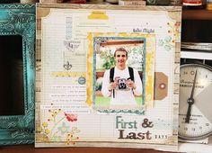 TERESA COLLINS DESIGN TEAM: First & Last Days layout by Julie Jacob
