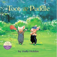 Toot & Puddle: Holly Hobbie: 9780316080804: Books - Amazon.ca