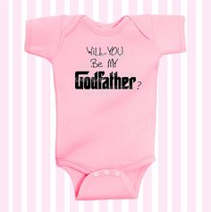 Will you be my Godfather baby girl Pink Onesie by Simplybabyshop, $14.95