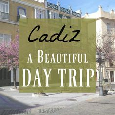 Have you ever considered a day trip from Seville to Cadiz? Cadiz is a beautiful city and easy to get to and worth your time!