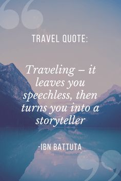 My Top 25 Inspirational Travel Quotes Travel quotes 2019 Ibn Battuta – Travel Quote New Adventure Quotes, Best Travel Quotes, Adventure Travel, Solo Travel, Travel Usa, Travel Tips, Travel Destinations, Travel Vlog, Couple Travel