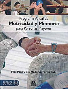 Se es membro da Universidade de Vigo podes solicitalo a través desta páxina http://www.biblioteca.uvigo.es/biblioteca_gl/servizos/coleccions/adquisicions/ Programa anual de motricidad y memoria para personas mayores. - P.Pont, M.Carroggio. - Paidotribo. - 2013. - 47.12€ (Axon)