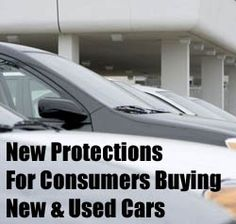 New Protections For Consumers Buying New & Used Cars