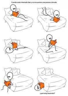 En cualquier momento y en cualquier lugar, en la cama, en el sofà, en el tren... simplemente leer.