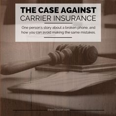 The Case Against Carrier Cell Phone Insurance | iHeartRepair.com