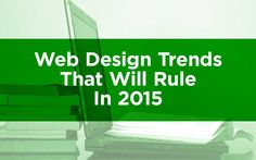 Web Design Trends That Will Rule In 2015