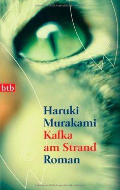 Haruki Murakami: Kafka am Strand Der Erste Murakami sei langem, sicher nicht der Letze...