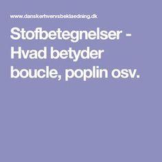 Stofbetegnelser - Hvad betyder boucle, poplin osv.