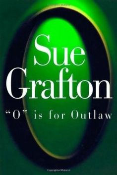 """""""O"""" is for Outlaw (Kinsey Millhone #15) by Sue Grafton ~ Hardcover"""
