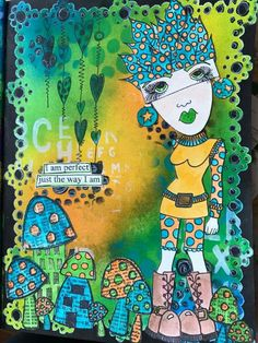 Lin Iren Leikvangen -  I am perfect just the way I am. On THE DYAN REAVELEY SOCIETY OF ART JOURNALING Gateway Group.