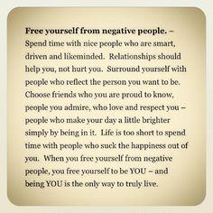 Free yourself from negative people... Vía 16quotes.com On Google+ by hosniguzman, via Flickr