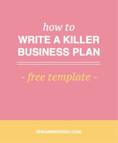 Learn How To Write A Killer Business Plan That Will Make Your Business Stand Ou