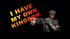 I'VE BECOME A KING!!! | Stronghold Crusader HD