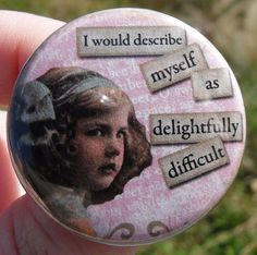 fridge magnet: I would describe myself as delightfully difficult - 1.5 inch (38mm) - vintage digital collage with sassy quote
