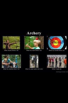 """Archery"" what I really do."