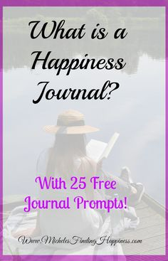Find out all about happiness journals and how they can help you find your own path to happiness.  With 25 free journal prompts!