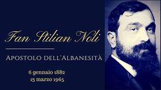 Fan Stilian Noli (1882  1965)  L #apostolo dell #albanesità  53 anni dalla scomparsa di un grande #Uomo della #cultura albanese Fan Stilian Noli