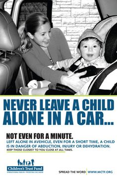 Children left unattended in hot cars during the summer months are at risk of dehydration, hyperthermia, heat stroke and even death. Heat builds up rapidly in a vehicle, even with windows slightly rolled down.