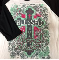 Blessed to be a barrel racer shirt