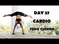 Cardio intenso para quemar - Día 27 Todo Cuerpo - YouTube