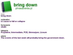 #phrasalverbs.pl, word: #bring down, explanation: to cause to fall or collapse, translation: obalić