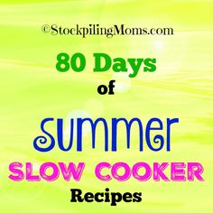 80 Days of Summer Slow Cooker Recipes to have all your dinner meal planned for you!