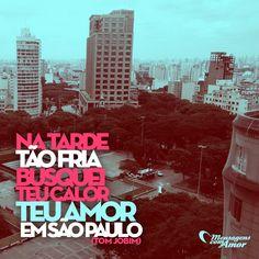 #mensagenscomamor #SãoPaulo #amor #calor #TomJobim #frio