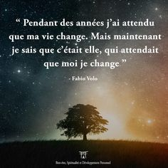 For years I waited for my life to change. But now I know it was her, waiting for me to … Poet Quotes, Philosophy Quotes, Peace Quotes, Gratitude Quotes, Dream Quotes, Life Quotes, Happiness Quotes, Famous Quotes, Quotes Quotes