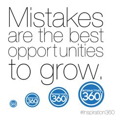 Mistakes are the best opportunities to grow. #Inspiration360 #MotivationalMonday