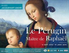 Exposition Le Pérugin Maître de Raphaël - Septembre 2014/Janvier 2015 - Musée Jacquemart-André
