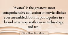The most popular Joe Dante Quotes About Technology - 67514 : 'Avatar' is the greatest, most comprehensive collection of movie cliches ever assembled, but it's put together in a brand new way with a new technology, : Best Technology Quotes Technology Quotes, New Technology, Dante Quotes