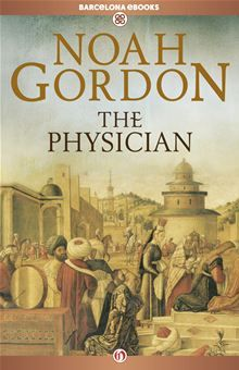"""The Physician by Noah Gordon. Read by millions in thirty-two countries, soon to be a major motion picture, and voted """"one of the ten most-beloved books of all time,"""" here is the first English-language digital edition of Noah Gordon's masterwork. #Kobo #eBook"""