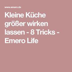 Fresh Kleine K che gr er wirken lassen Tricks Emero Life