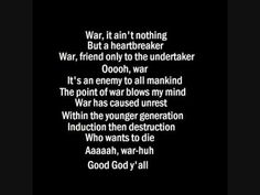War - Edwin Starr with lyrics .... whether on foreign or home soil, war it good for nothin'.........