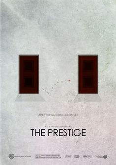 """The Prestige (2006) """"Never show anyone. They'll beg you and they'll flatter you for the secret, but as soon as you give it up... you'll be nothing to them."""""""