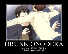 Takano also said he talks more when drunk. I've finished the anime and on chap 9 on manga.