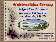 Multimedialna Kronika Szkoły Podstawowej im. M. Dąbrowskiej w Kaźmierzu w roku szkolnym 2015-2016