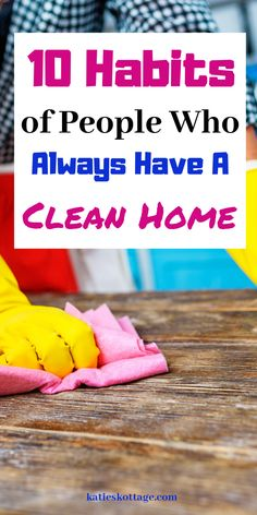10 Habits That Keep A Home Clean - KatiesKottage - Use these cleaning tips and tricks to always have a clean home. Tidy people have habits and routines that keep their homes clean. These cleaning habits are easier than you think! Deep Cleaning Tips, House Cleaning Tips, Spring Cleaning, Cleaning Hacks, Organizing Tips, Green Cleaning Recipes, Cleaning Crew, Organization, Home Renovation