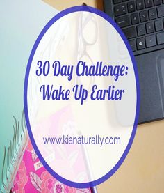 This month I'm focusing on waking up earlier. Read more at www.kianaturally.com #blogger #monthlygoals