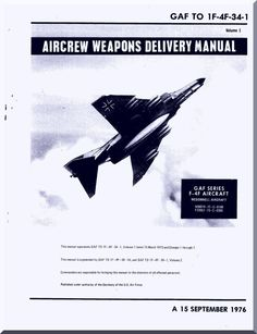 Mc Donnell Douglas F-4 F Aircraft Aircrew Weapon Delivery Manual - GAF T.O 1F-4F-34-1 - 1976 - Aircraft Reports - Manuals Aircraft Helicopter Engines Propellers Blueprints Publications