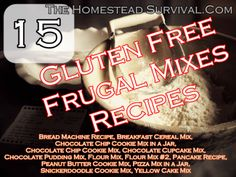 The Homestead Survival | 15 Gluten Free Frugal Food Mixes | Recipe - Mason Jar Mixes - Frugal - Food Storage - http://thehomesteadsurvival.com