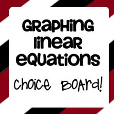 "Graphing Linear Equations ""Choice Board"" For differentiation and balanced assessment."