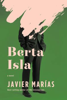 Berta Isla cover design by Kelly Blair, cover art by Mary Evans (Knopf / Massimo Vignelli, Margaret Atwood, Cover Art, New Books, Good Books, Michael Morris, Weird Text, Best Book Covers, This Is A Book